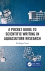 A Pocket Guide to Scientific Writing in Aquaculture Research Cover Image