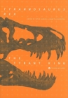 Tyrannosaurus Rex, the Tyrant King [With CDROM] (Life of the Past) Cover Image