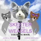 The Skeeter and the Weasels Coloring Book: A Grayscale Adult Coloring Book and Children's Storybook Featuring a Fun Story for Kids and Grown-Ups Cover Image