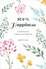 100% Happiness: A Guided Journal to Enhance Your Daily Life Cover Image
