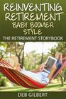 Reinventing Retirement Baby Boomer Style: The Retirement Storybook Cover Image