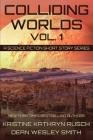 Colliding Worlds, Vol. 1: A Science Fiction Short Story Series Cover Image