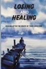 Losing And Healing: Healing After The Death Of Your Loved One: Successes And Struggles Cover Image