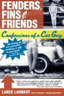 Fenders, Fins & Friends: Confessions of a Car Guy Cover Image