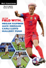 On the Field with...Megan Rapinoe, Alex Morgan, Carli Lloyd, and Mallory Pugh Cover Image
