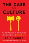 The Case for Culture: How to Stop Being a Slave to Your Law Firm, Grow Your Practice, and Actually Be Happy Cover Image