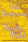 The System of the World: Volume Three of the Baroque Cycle Cover Image