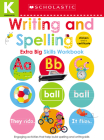 Writing and Spelling Kindergarten Workbook: Scholastic Early Learners (Extra Big Skills Workbook) Cover Image