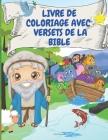 Livre de Coloriage Avec Versets de la Bible: Livre de coloriage avec versets de la biblique pour les enfants - Versets de mémoire biblique que chaque Cover Image