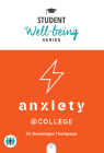 Anxiety at College (Student Well-Being Series) Cover Image