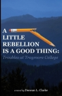 A Little Rebellion Is a Good Thing: Troubles at Traymore College Cover Image