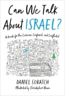 Can We Talk About Israel?: A Guide for the Curious, Confused, and Conflicted Cover Image