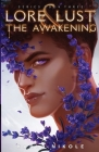 Lore and Lust Book Three: The Awakening Cover Image