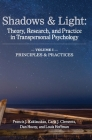 Shadows & Light - Volume 1 (Principles & Practices): Theory, Research, and Practice in Transpersonal Psychology Cover Image