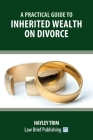 A Practical Guide to Inherited Wealth on Divorce Cover Image