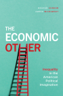 The Economic Other: Inequality in the American Political Imagination Cover Image