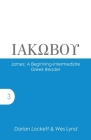 James: A Beginning-Intermediate Greek Reader (Accessible Greek Resources and Online Studies #3) Cover Image