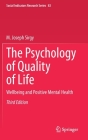 The Psychology of Quality of Life: Wellbeing and Positive Mental Health (Social Indicators Research #83) Cover Image