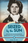 Seized by the Sun: The Life and Disappearance of World War II Pilot Gertrude Tompkins Cover Image