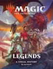 Magic: The Gathering: Legends: A Visual History Cover Image