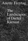 The Landscapes of Dieter Kienast Cover Image