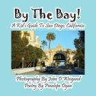 By the Bay! a Kid's Guide to San Diego, California Cover Image