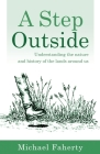 A Step Outside: Understanding the nature and history of the lands around us Cover Image