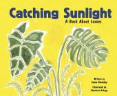 Catching Sunlight: A Book about Leaves (Growing Things (Picture Window Books)) Cover Image