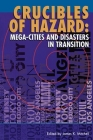 Crucibles of Hazard: Mega-Cities and Disasters in Transition Cover Image