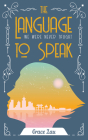 The Language We Were Never Taught to Speak (First Poets Series #21) Cover Image