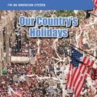 Our Country's Holidays (I'm an American Citizen) Cover Image
