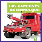 Los Camiones de Remolque (Tow Trucks) Cover Image