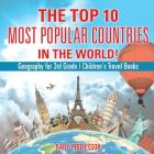 The Top 10 Most Popular Countries in the World! Geography for 3rd Grade - Children's Travel Books Cover Image
