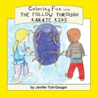 Coloring Fun with the Follow Through Karate Kids Cover Image