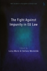 The Fight Against Impunity in EU law (Hart Studies in European Criminal Law) Cover Image