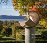 The Rockefeller Family Gardens: An American Legacy Cover Image