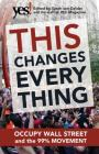 This Changes Everything: Occupy Wall Street and the 99% Movement Cover Image