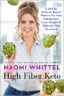 High Fiber Keto: A 22-Day Science-Based Plan to Fix Your Metabolism, Lose Weight & Balance Your Hormones Cover Image