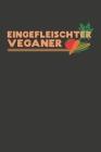 Eingefleischter Veganer: Wochenplaner - ohne festes Datum für ein ganzes Jahr Cover Image