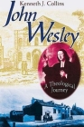 John Wesley: A Theological Journey Cover Image