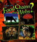 What Are Food Chains and Webs? (Science of Living Things) Cover Image