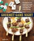 Gourmet Game Night: Bite-Sized, Mess-Free Eating for Board-Game Parties, Bridge Clubs, Poker Nights, Book Groups, and More Cover Image