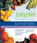Eating Well Through Cancer: Easy Recipes & Recommendations During & After Treatment Cover Image