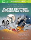 Boston Children's Illustrated Tips and Tricks in Pediatric Orthopaedic Reconstructive Surgery Cover Image