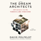 The Dream Architects: Adventures in the Video Game Industry Cover Image