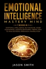 Emotional Intelligence Mastery Mind: 7 Books in 1: Improve your Life, your Relationships and Work Success. Differentiate yourself From Other People an Cover Image