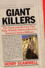 Giantkillers: The Team and the Law That Help Whistle-Blowers Recover America's Stolen Billions Cover Image