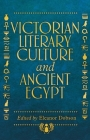 Victorian Literary Culture and Ancient Egypt Cover Image