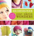 101 Designer One-Skein Wonders®: A World of Possibilities Inspired by Just One Skein Cover Image