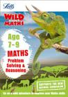 Letts Wild About — Maths - Problem Solving & Reasoning Age 7-9 (Letts Wild About Learning) Cover Image